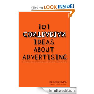 101 contrarian ideas about advertising, Bob Hoffman